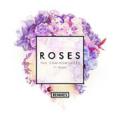 Roses (Remixes) by The Chainsmokers