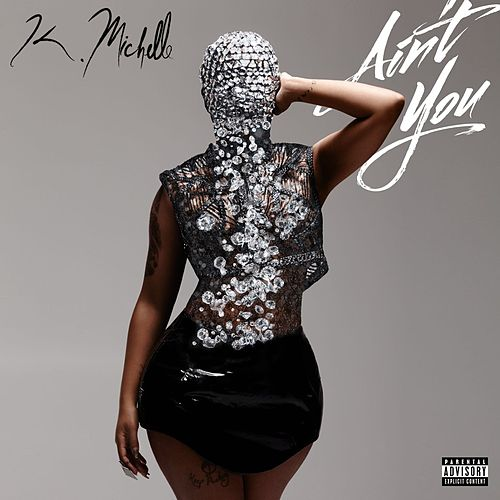 Ain't You von K. Michelle