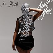 Ain't You by K. Michelle