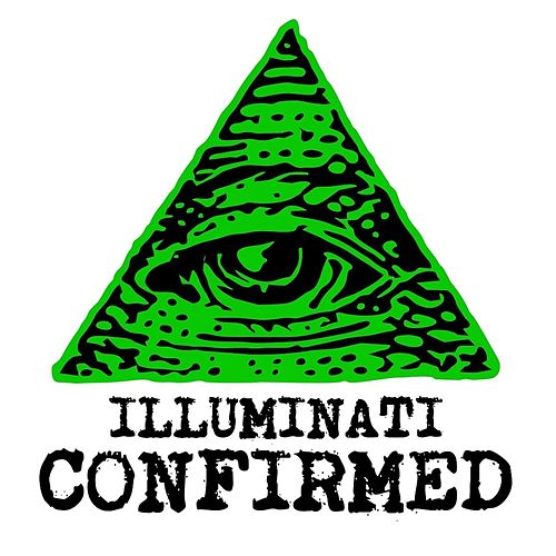 Illuminati Confirmed by illuminati
