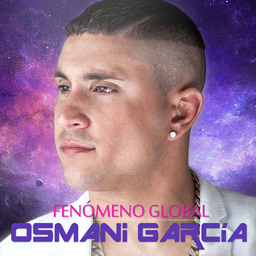 Fenómeno Global by Osmani Garcia