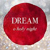 O Holy Night (Acapella) by Dream