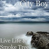 Live Life & Smoke Tree by City Boy