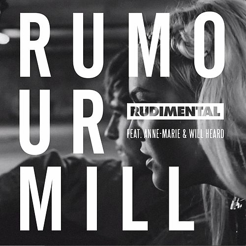 Rumour Mill Rumour Mill (feat. Anne-Marie & Will Heard) (The Remixes) by Rudimental