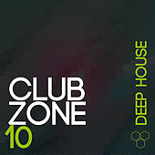 Club Zone - Deep House, Vol. 10 by Various Artists
