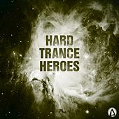 Hard Trance Heroes by Various Artists
