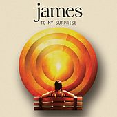 To My Surprise by James