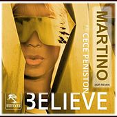 Believe (B2R Martino Dance Remix) [feat. Cece Peniston] - Single by Patryk Martino Martynus