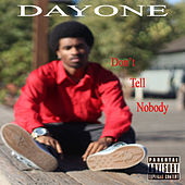 Don't Tell Nobody - Single by Day One