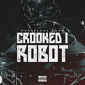 Crooked I Robot - Single by Horseshoe G.A.N.G.