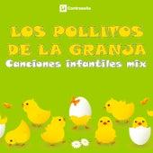 Canciones Infantiles Mix by Los Pollitos de la Granja