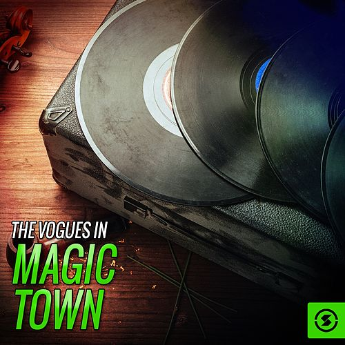 The Vogues in Magic Town by The Vogues
