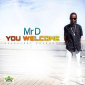 You Welcome by Mr D