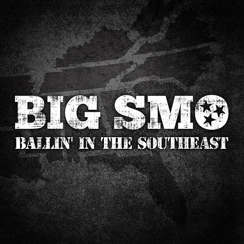 Ballin' In The Southeast by Big Smo