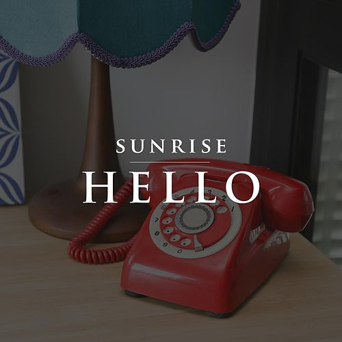Hello by Sunrise