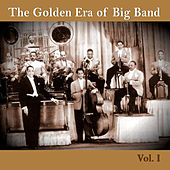 The Golden Era of Big Band, Vol. I by Various Artists