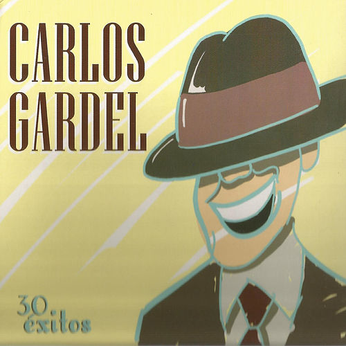 30 Éxitos by Carlos Gardel