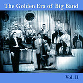 The Golden Era of Big Band, Vol. II von Various Artists