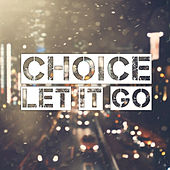 Let It Go by Choice