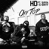 Off Top (feat. Sippa & G-Dirty) by HD