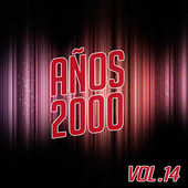 Años 2000 Vol. 14 by Various Artists