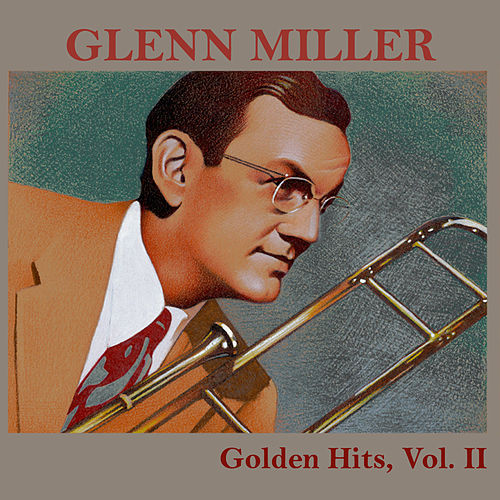 Golden Hits, Vol. II by Glenn Miller