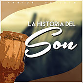 La Historia del Son by Various Artists
