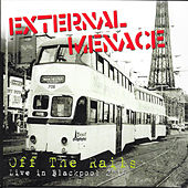 Off the Rails (Live in Blackpool 2015) by External Menace