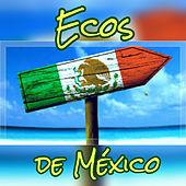 Ecos de México by Various Artists