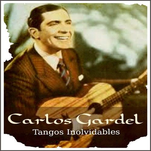 Carlos Gardel - Tangos Inolvidables by Carlos Gardel