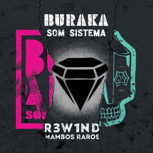 R3W1ND - Mambos Raros by Buraka Som Sistema