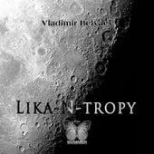 Lika'n'tropy by Vladimir Belyaev