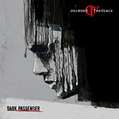 Dark Passenger by Decoded Feedback