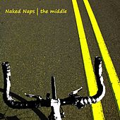 The Middle by Naked Naps