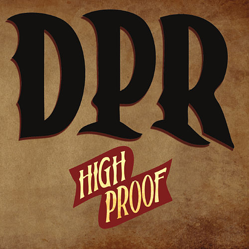 High Proof by Dpr