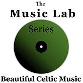 The Music Lab Series: Beautiful Celtic Music by Various Artists