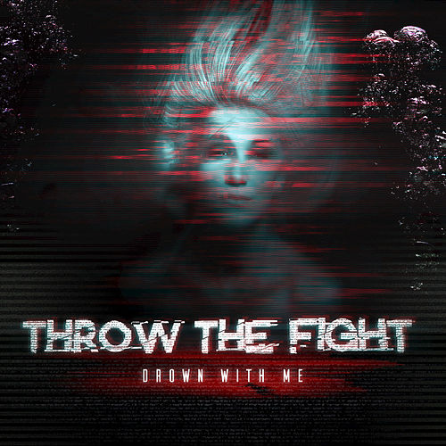 Drown With Me by Throw The Fight