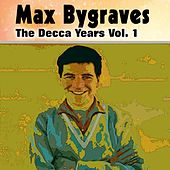 Max Bygraves the Decca Years Vol. 1 by Max Bygraves