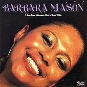 I Am Your Woman, She Is Your Wife by Barbara Mason