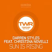 Sun Is Rising (feat. Christina Novelli) by Darren Styles