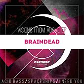 Visions From Above - Single by Brain Dead