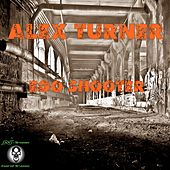 Ego Shooter - Single by Alex Turner