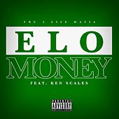 Money (feat. Ken Scales) by E-LO