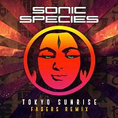 Tokyo Sunrise (Faders Remix) by Sonic Species