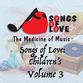 Songs of Love: Childrens, Vol. 3 by Various Artists