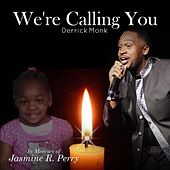 We're Calling You by Derrick Monk