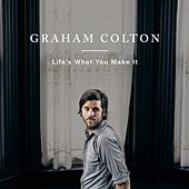 Life's What You Make It by Graham Colton