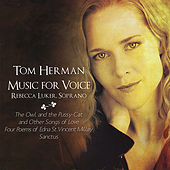 Tom Herman/Music for Voice by Rebecca Luker