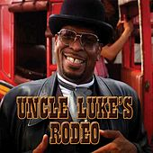 Uncle Luke's Rodeo by Luke Campbell