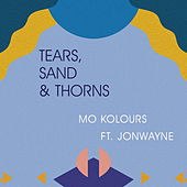 Tears, Sand & Thorns by Mo Kolours